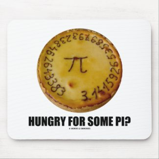 Hungry For Some Pi? (Pi Pie Math Constant Humor) Mousepad