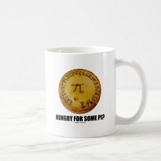 Hungry For Some Pi? (Pi Pie Math Constant Humor) Coffee Mug