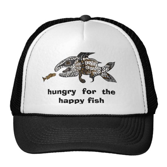 hungry  for  the happy fish trucker hat