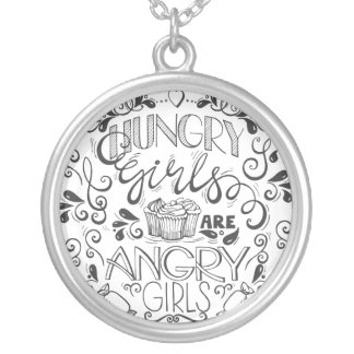 Hungry Girls are Angry Girls Round Pendant