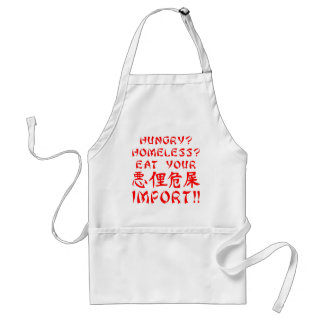 Hungry? Homeless? Eat Your (bleep) Import!! Adult Apron