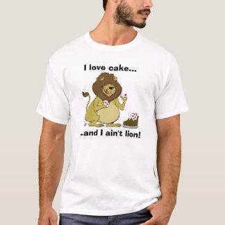Hungry Lion - I Like Cake, and I Ain't Lion! T-Shirt