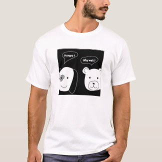 Hungry, why wait? T-Shirt