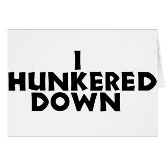 hunker down card