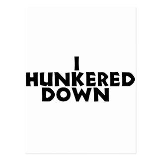hunker down postcard