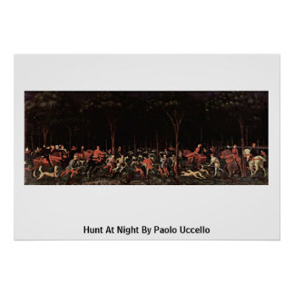 Hunt At Night By Paolo Uccello Poster