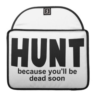 Hunt Before Death Sleeve For MacBooks