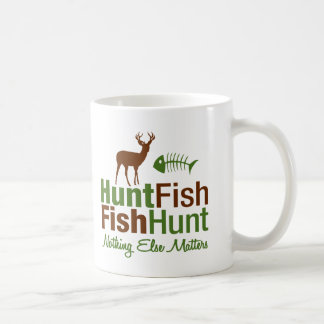 Hunt Fish Nothing Else Matters Coffee Mug