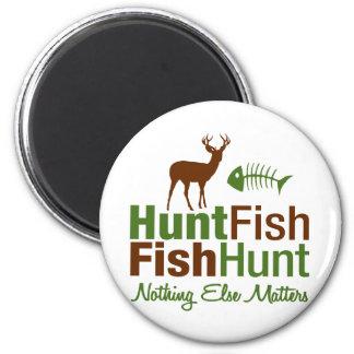 Hunt Fish Nothing Else Matters Magnet
