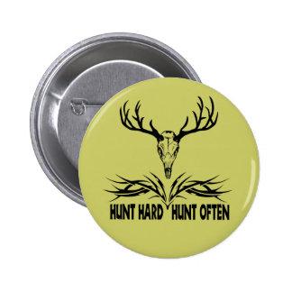 Hunt Hard. Hunt Often Pinback Button