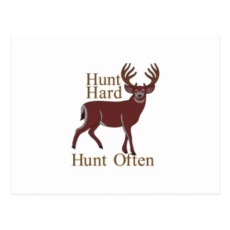 Hunt Hard Hunt Often Postcard