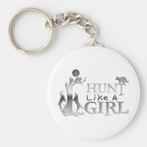 HUNT LIKE A GIRL COON HUNTING KEYCHAINS