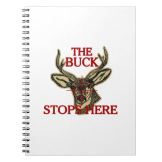 Hunt The Buck Stops Here Spiral Notebook