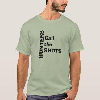 Hunters Call the Shots T-Shirt