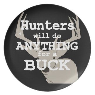 Hunters Do Anything for A Buck Dinner Plate