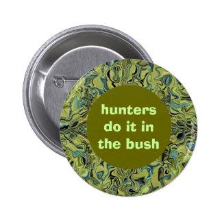 hunters do it in the bush button