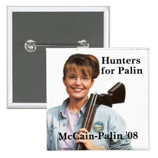 Hunters, for Palin, McCain-Palin '08 Pinback Button