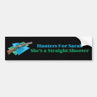 Hunters for Sarah straight shooter Bumper Sticker