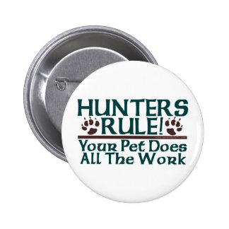 Hunters Rule! 2 Inch Round Button