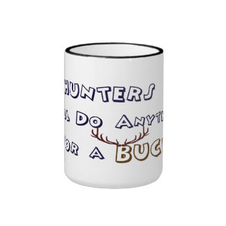 Hunters will do anything for a buck, mug