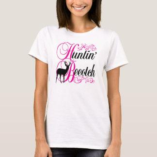Huntin' Beeotch T-Shirt