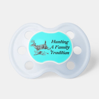 Hunting A Family Tradition Pacifier