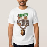 Hunting 'A Hunter Will Do Anything For A Buck' T Shirt