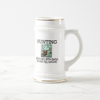 Hunting. How men with small penises feel macho. Beer Stein