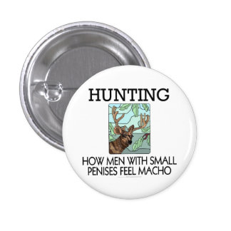 Hunting How men with small penises feel macho Pins
