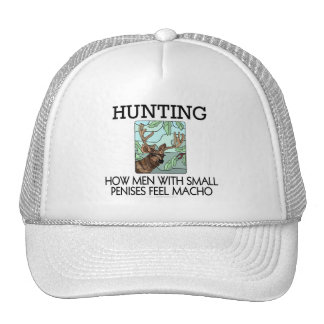 Hunting. How men with small penises feel macho. Trucker Hat