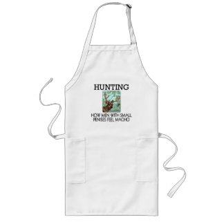 Hunting. How men with small penises feel macho. Long Apron