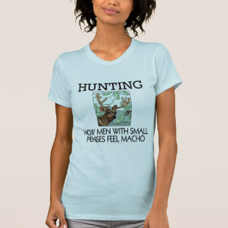Hunting. How men with small penises feel macho. T Shirt