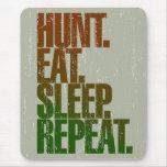 Hunting Hunter 'Hunt, Eat, Sleep, Repeat' Mouse Pad