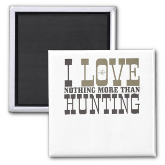 Hunting I Love Nothing More than Hunting Magnet