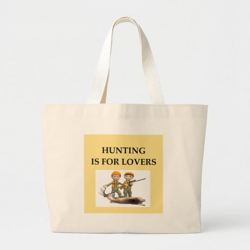 hunting is for lovers bags