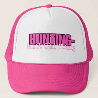Hunting- It's A Girl Thang Trucker Hat