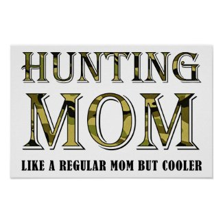 Hunting Mom Funny Poster