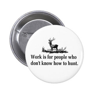 Hunting T-shirts and Gifts. Button