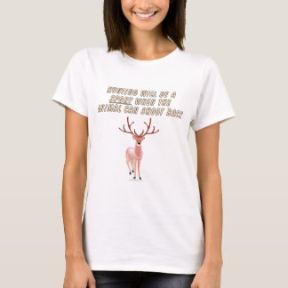 Hunting will be a sport when the animal can shoot T-Shirt