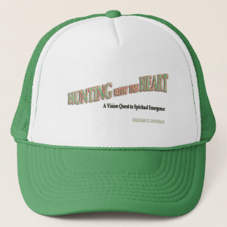 Hunting with the Heart Trucker Hat