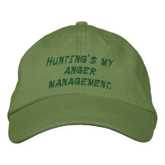Hunting's my anger management. embroidered baseball cap
