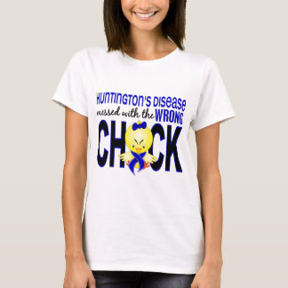 Huntington's Disease Messed With Wrong Chick T-Shirt
