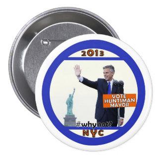 Huntsman de Jon para el alcalde de NYC en 2013 Pin Redondo De 3 Pulgadas