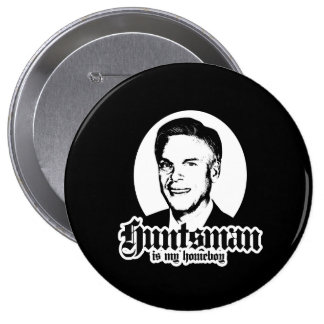 HUNTSMAN IS MY HOMEBOY BUTTON