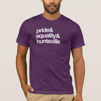 HUNTSVILLE EQUALITY AND PRIDE -- .png T-Shirt