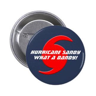 ¡Huracán Sandy - qué un chulo! Pin Redondo 5 Cm