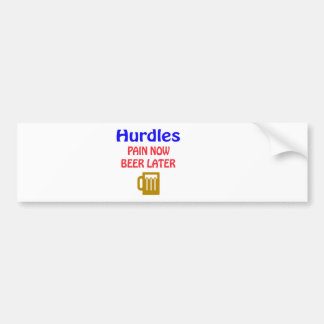 Hurdles pain now beer later bumper stickers