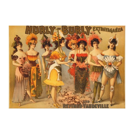 Hurly-Burly Extravaganza and Refined Vaudeville Canvas Print