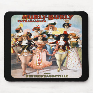 Hurly-Burly Extravaganza and Refined Vaudeville Mouse Pads