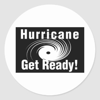 Hurricane! Get Ready! Products Round Stickers